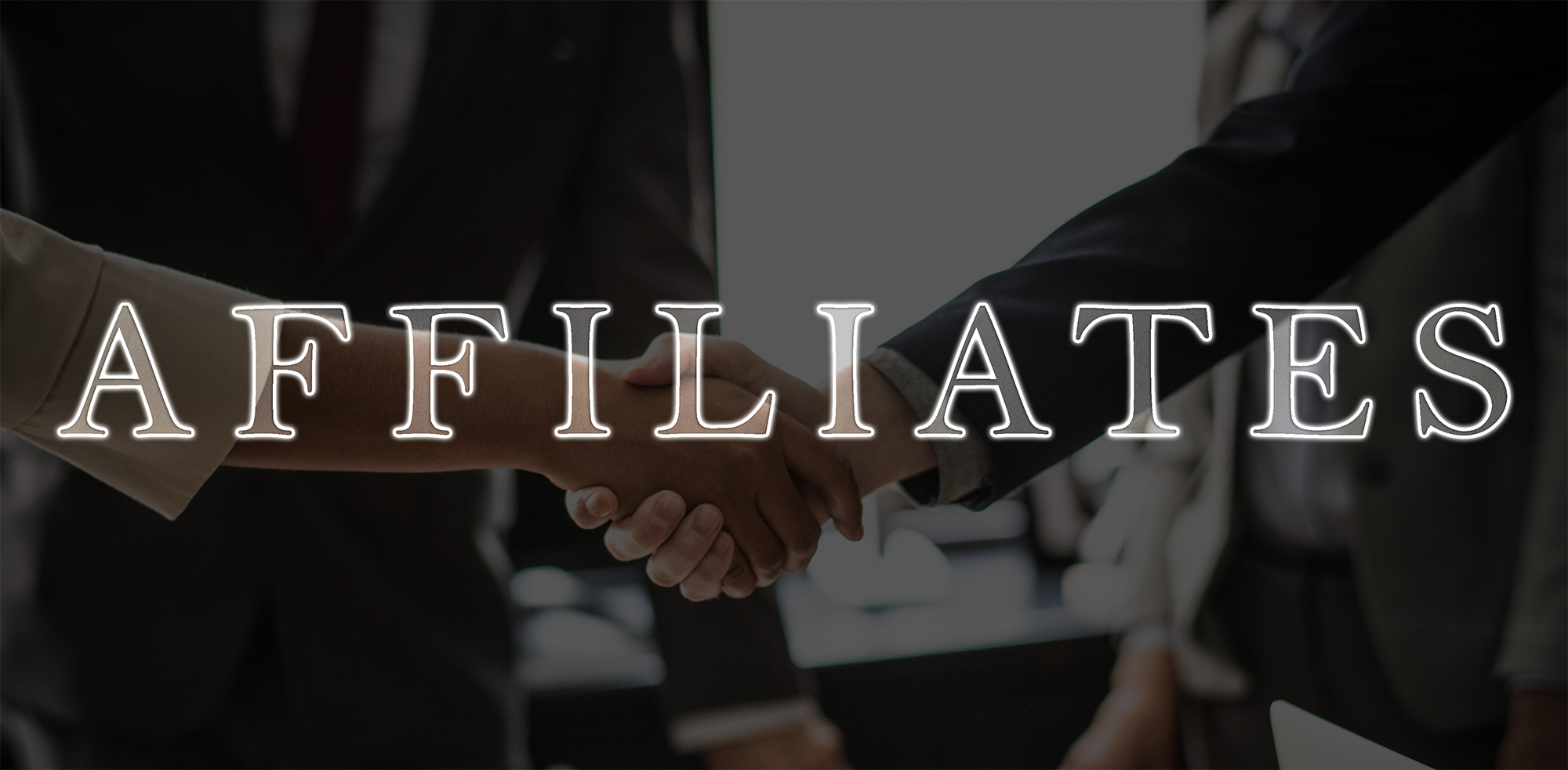 Picture of two people shaking hands with the word 'Affiliates' outlined